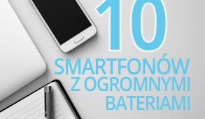 10-smartfonow-z-ogromnymi-bateriami